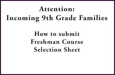 Attention:  Incoming 9th Grade Families