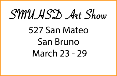 SMUHSD Art Show at the Society of Western Artists Gallery at 527 San Mateo, in San Bruno,3/23 - 3/