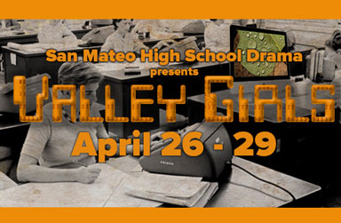 SMHS Performing Arts Presents: Valley Girls - April 26-29