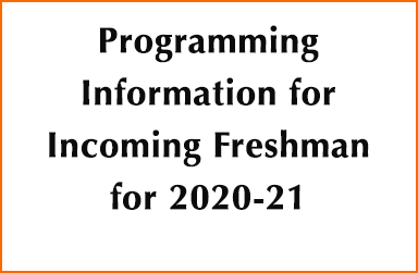 Programming Information for Incoming Freshman for 2020-21