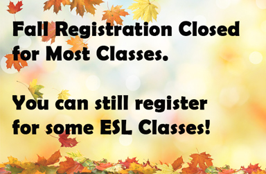 Registration for most ESL classes now closed.  Some classes still open