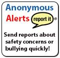 Anonymous Alerts: Send reports about safety concerns