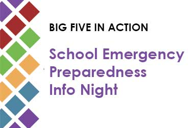 Text that reads - Big Five in Action: School Emergency Preparedness Info Night