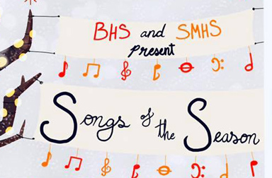 Drawing with musical notes and BHS and SMHS present Songs of the Season on banners