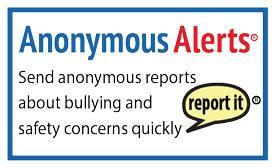 Anonymous Alerts: Send anonymous reports about bullying and safety concerns quickly