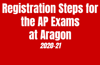 Registration Steps for the AP Exams at Aragon 2020-21