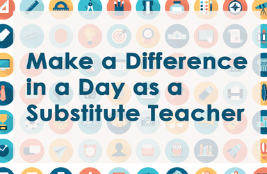 Background of education related icons and text: Make a Difference in a Day as a Substitute