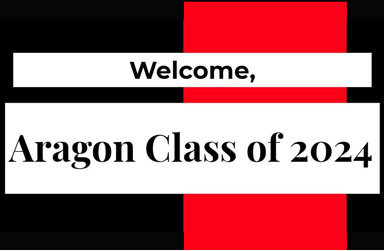 Welcome Aragon Class of 2024